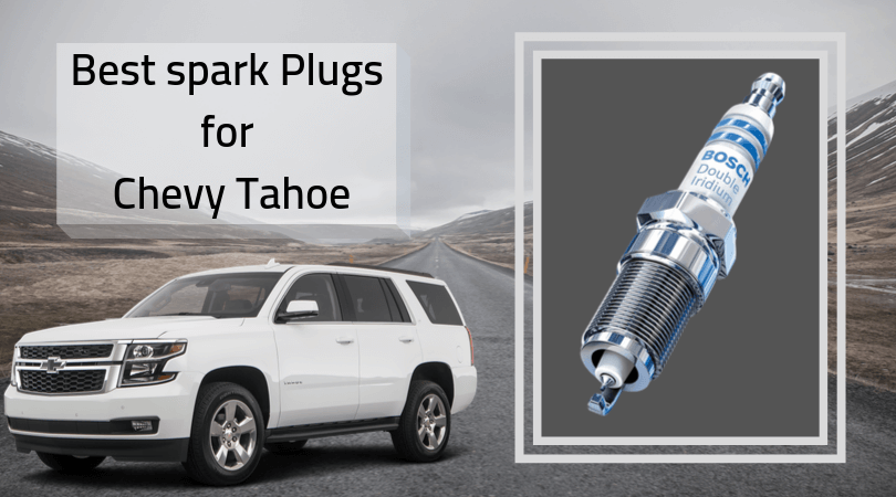 Photo of Best Spark Plugs for Chevy Tahoe – Top High Performance Spark Plugs
