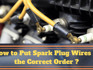How to Put Spark Plug Wires in the Correct Order