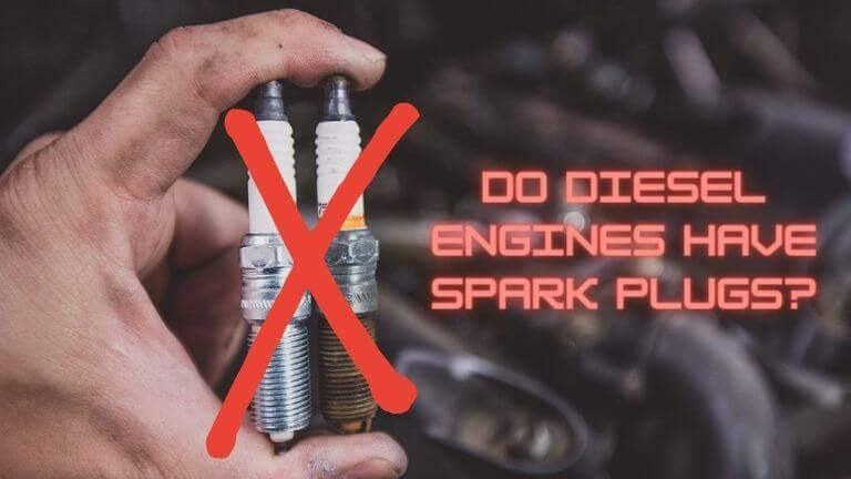 Do diesel engines have spark plugs_