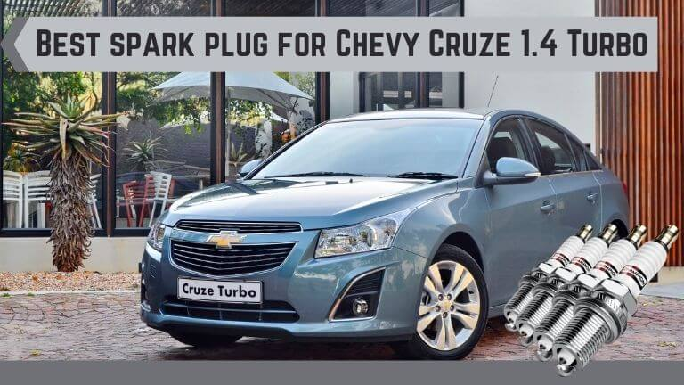 Best spark plug for Chevy Cruze 1.4 Turbo