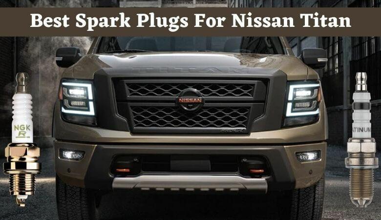 Best Spark Plugs For Nissan Titan